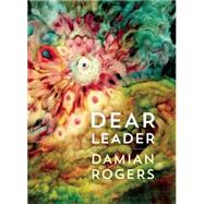 Dear Leader by Rogers, Damian, 9781552453087
