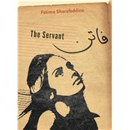 The Servant by Sharafeddine, Fatima, 9781554983087