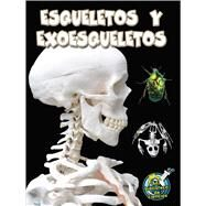 Esqueletos y exoesqueletos / Skeletons and Exoskeletons by Lundgren, Julie K., 9781627173087