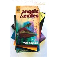 Angels & Exiles by Meynard, Yves; Walton, Jo, 9781771483087
