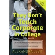 They Don't Teach Corporate in College by Levit, Alexandra, 9781601633088