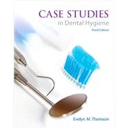 Case Studies in Dental Hygiene by Thomson, Evelyn, 9780132913089