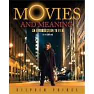 Movies and Meaning : An Introduction to Film by Prince, Stephen, 9780205653089