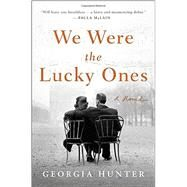 We Were the Lucky Ones by Hunter, Georgia, 9780399563089