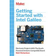 Getting Started With Intel Galileo by Richardson, Matt, 9781457183089