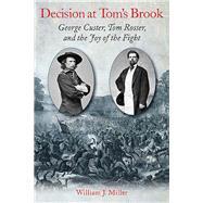 Decision at Tom's Brook by Miller, William J., 9781611213089