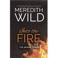 Into the Fire by Wild, Meredith, 9781943893089