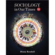 Sociology in Our Times by Kendall, Diana, 9781305503090