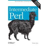 Intermediate Perl by Schwartz, Randal L.; Foy, Brian D.; Phoenix, Tom, 9781449393090
