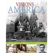 Visions of America A History of the United States, Volume 1 by Keene, Jennifer D.; Cornell, Saul T; O'Donnell, Edward T., 9780321053091