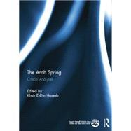The Arab Spring: Critical Analyses by Haseeb; Khair El-Din, 9780415723091
