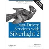 Data-Driven Services with Silverlight 2 by Papa, John, 9780596523091