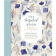 The Inspired Room by Michaels, Melissa, 9780736963091