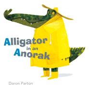 Alligator in an Anorak by Parton, Daron, 9780857983091