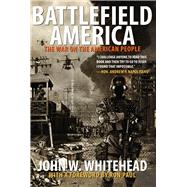 Battlefield America: The War on the American People by Whitehead, John W.; Paul, Ron, 9781590793091