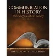 Communication in History: Technology, Culture, Society by Crowley; David, 9780205693092