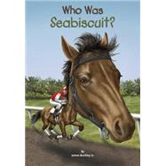 Who Was Seabiscuit? by Buckley, James; Copeland, Gregory, 9780448483092