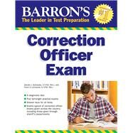 Barron's Correction Officer Exam by Schroeder, Donald J., Ph.d.; Lombardo, Frank A., 9781438003092