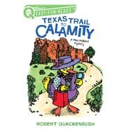 Texas Trail to Calamity by Quackenbush, Robert, 9781534413092