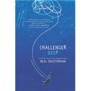 Challenger Deep by Shusterman, Neal; Shusterman, Brendan, 9780062413093