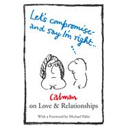 Let's Compromise and Say I'm Right by Calman, Stephanie; Palin, Michael, 9780285643093