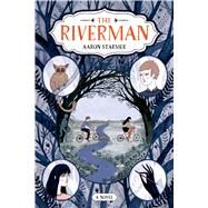 The Riverman by Starmer, Aaron, 9780374363093