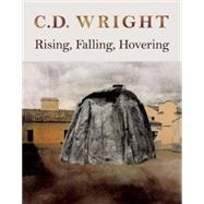 Rising, Falling, Hovering by Wright, C. D., 9781556593093