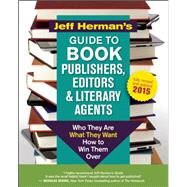 Jeff Herman's Guide to Book Publishers, Editors and Literary Agents Who They Are, What They Want, How to Win Them Over by Herman, Jeff, 9781608683093