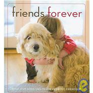 Friends Forever: What Our Dogs Can Teach Us About Friendship by Long, Mary Ann, 9781934533093