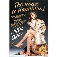 The Road to Happiness Is Always Under Construction: Build a Better Body, Mind, and Soul by Gray, Linda, 9781941393093