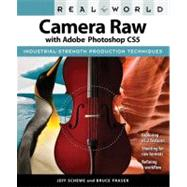 Real World Camera Raw with Adobe Photoshop CS5 by Schewe, Jeff; Fraser, Bruce, 9780321713094