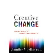 Creative Change by Mueller, Jennifer, 9780544703094