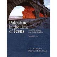 Palestine in the Time of Jesus: Social Structures and Social Conflicts by Hanson, K. C., 9780800663094