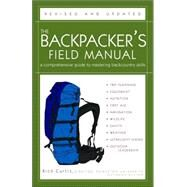 Backpacker's Field Manual : A Comprehensive Guide to Mastering Backcountry Skills by CURTIS, RICK, 9781400053094