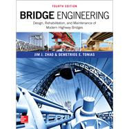 Bridge Engineering: Design, Rehabilitation, and Maintenance of Modern Highway Bridges, Fourth Edition by Zhao, Jim; Tonias, Demetrios, 9781259643095