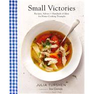Small Victories by Turshen, Julia; Garten, Ina; Gentl + Hyers, 9781452143095