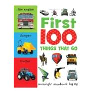 First 100 Things That Go by Creese, Sarah, 9781848793095