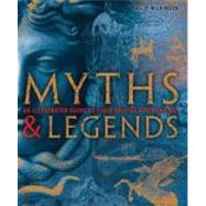 Myths and Legends : Stories Gods Heroes Monsters by Wilkinson, Philip, 9780756643096