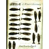 A Whaler's Dictionary by Beachy-Quick, Dan, 9781571313096