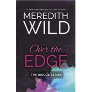 Over the Edge by Wild, Meredith, 9781943893096