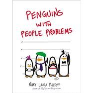 Penguins With People Problems by Philpott, Mary Laura, 9780399173097