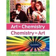 Art in Chemistry: Chemistry in Art by Greenberg, Barbara R., 9781591583097