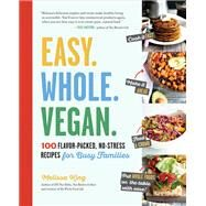 Easy. Whole. Vegan. by King, Melissa, 9781615193097