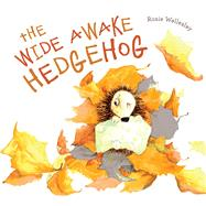 The Wide Awake Hedgehog by Wellesley, Rosie, 9781843653097