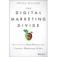 The Digital Marketing Divide by Wilcher, Ericka, 9781119023098