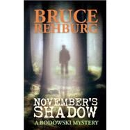 November's Shadow: A Bodowski Mystery by Rehburg, Bruce, 9781849823098
