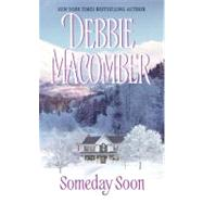 Someday Soon by Macomber D, 9780061083099