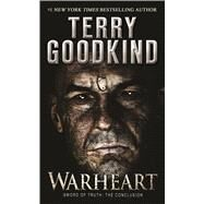 Warheart by Goodkind, Terry, 9780765383099