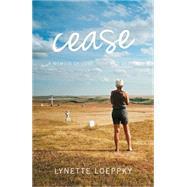 Cease by Loeppky, Lynette, 9780889823099