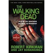 The Walking Dead: Rise of the Governor and The Road to Woodbury by Kirkman, Robert; Bonansinga, Jay, 9781250073099